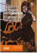Mujeres en la m  sica en Colombia  el g  nero de los g  neros PDF