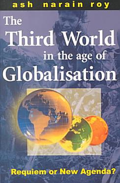 The Third World in the Age of Globalisation PDF