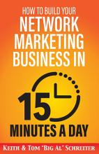 How to Build Your Network Marketing Business in 15 Minutes a Day PDF