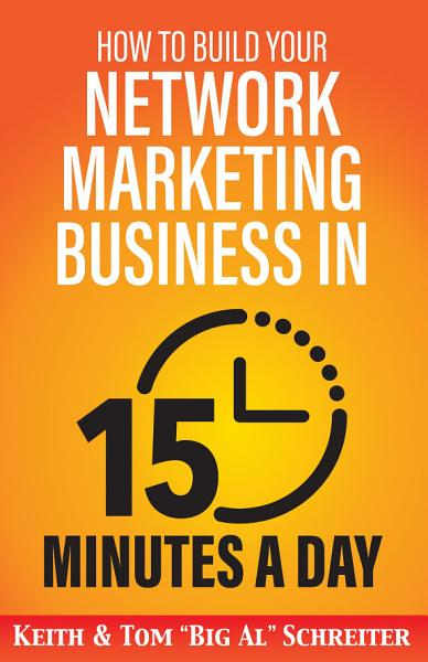 How to Build Your Network Marketing Business in 15 Minutes a Day