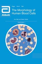The Morphology of Human Blood Cells: Eighth Edition