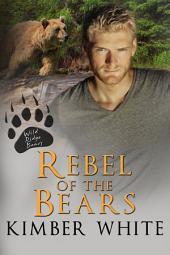 Rebel of the Bears: Bear Shifter Romance