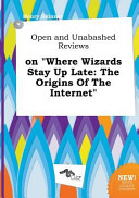 Open and Unabashed Reviews on Where Wizards Stay Up Late