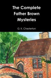The Complete Father Brown Mysteries Book