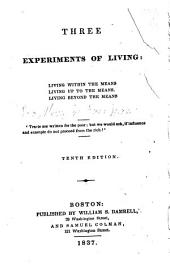 Three Experiments of Living: Living Within the Means, Living Up to the Means, Living Beyond the Means