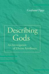 Describing Gods: An Investigation of Divine Attributes