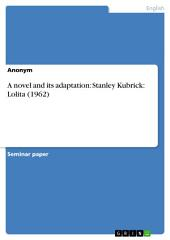 A novel and its adaptation: Stanley Kubrick: Lolita (1962)