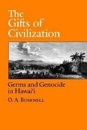 The Gifts of Civilization: Germs and Genocide in Hawai?i