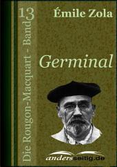 Germinal: Die Rougon-Macquart -, Band 13