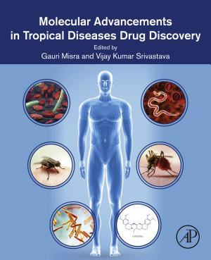 Molecular Advancements in Tropical Diseases Drug Discovery