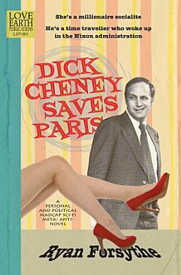 Dick Cheney Saves Paris PDF