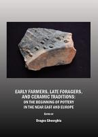 Early Farmers  Late Foragers  and Ceramic Traditions PDF