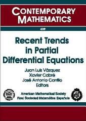 Recent Trends in Partial Differential Equations: UIMP-RSME Santaló Summer School, July 12-16, 2004 Universidad Internacional Menéndez Pelayo, Santander, Spain