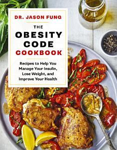 The Obesity Code Cookbook Book