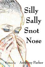 Silly Sally Snot Nose