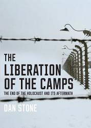The Liberation Of The Camps Book PDF