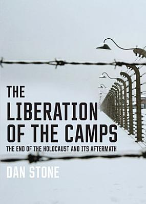 The Liberation of the Camps PDF