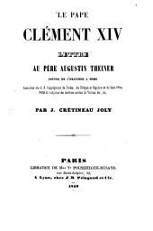 Le Pape Clément XIV: Lettre (1. 2.) au Père Aug. Theiner