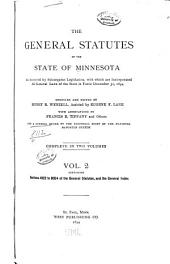The General Statutes of the State of Minnesota: As Amended by Subsequent Legislation, with which are Incorporated All General Laws of the State in Force December 31, 1894, Volume 2