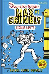Den otursförföljde Max Crumbly #1: Skolans hjälte