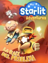 Starlit Adventures #1: La Raíz del Problema