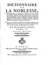 Dictionnaire De La Noblesse: Contenant les Généalogies, l'Histoire & la Chronologie des Familles Nobles de France, ...