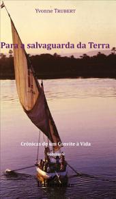 Para a salvaguarda da Terra: Crônicas de um Convite à Vida -, Volume9
