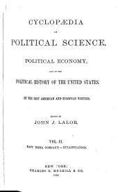 Cyclopaedia of Political Science, Political Economy, and of the Political History of the United States: Volume 2