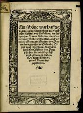 Ein schöne warhafftig und hievor ungehörte hystorie des Fürstlichen stammens und härkommens der heiligen junckfrawen Otilie ...