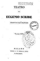 Teatro di Eugenio Scribe tradotto dal francese: La passione segreta commedia in tre atti, Volume 16