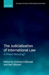 The Judicialization of International Law: A Mixed Blessing?