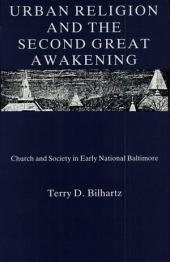 Urban Religion and the Second Great Awakening: Church and Society in Early National Baltimore