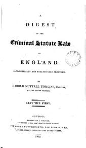 A Digest of the Criminal Statute Law of England: Alphabetically and Analytically Arranged