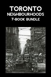 Toronto Neighbourhoods 7-Book Bundle: A City in the Making / Unbuilt Toronto / Unbuilt Toronto 2 / Leaside / Opportunity Road / Willowdale / The Yonge Street Story, 1793-1860