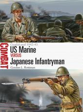 US Marine vs Japanese Infantryman: Guadalcanal 1942–43