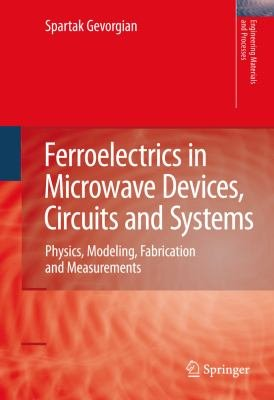 Ferroelectrics in Microwave Devices  Circuits and Systems PDF