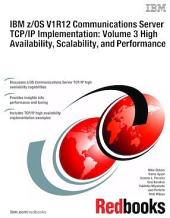 IBM z/OS V1R12 Communications Server TCP/IP Implementation: Volume 3 High Availability, Scalability, and Performance: Volume 3