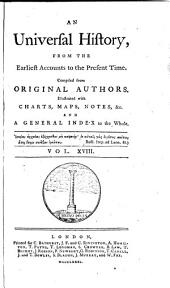 An Universal History, from the Earliest Accounts to the Present Time: Volume 18