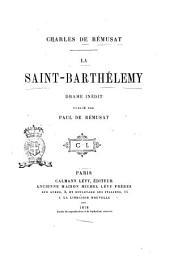 La Saint-Barthélemy: drame inédit