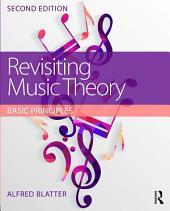 Revisiting Music Theory: Basic Principles, Edition 2