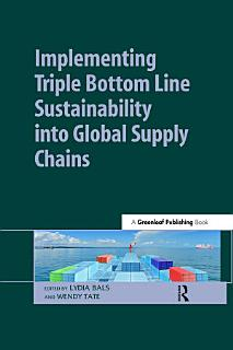 Implementing Triple Bottom Line Sustainability into Global Supply Chains Book