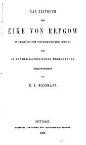 Das Zeitbuch des Eike von Repgow in ursprünglich niederdeutscher Sprache und in früher lateinischer Übersetzung