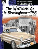 The Watsons Go to Birmingham   1963  An Instructional Guide for Literature PDF