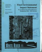 White River National Forest (N.F.), Land and Resource Management Plan: Environmental Impact Statement