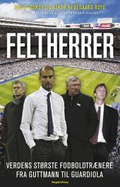 Feltherrer: Verdens største fodboldtrænere. Fra Guttmann til Guardiola.