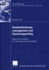 Kundenbindungsmanagement und Sanierungserfolg: Explorative Analyse der Wirkungszusammenhänge