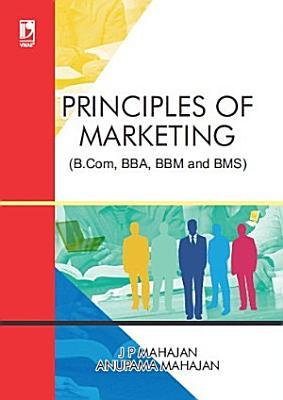 Principles of Marketing  For B Com  BBA  BBM and BMS