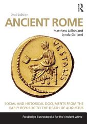 Ancient Rome: Social and Historical Documents from the Early Republic to the Death of Augustus, Edition 2