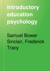 Introductory Education Psychology: A Book for Teachers in Training