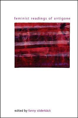 Feminist Readings of Antigone